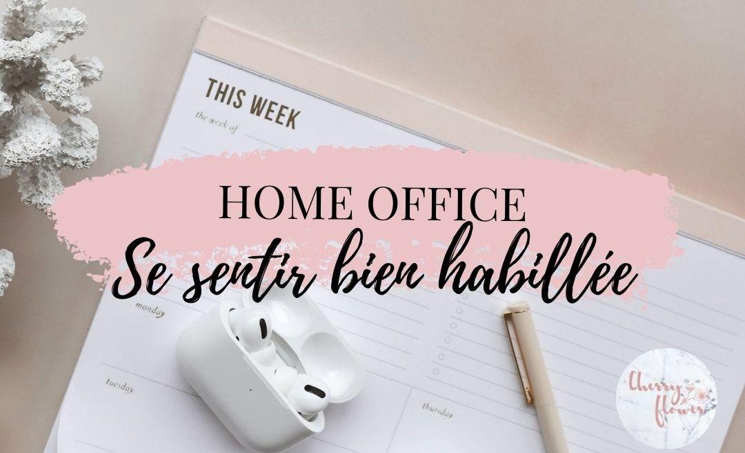 Home office : comment se sentir bien habillée à la maison