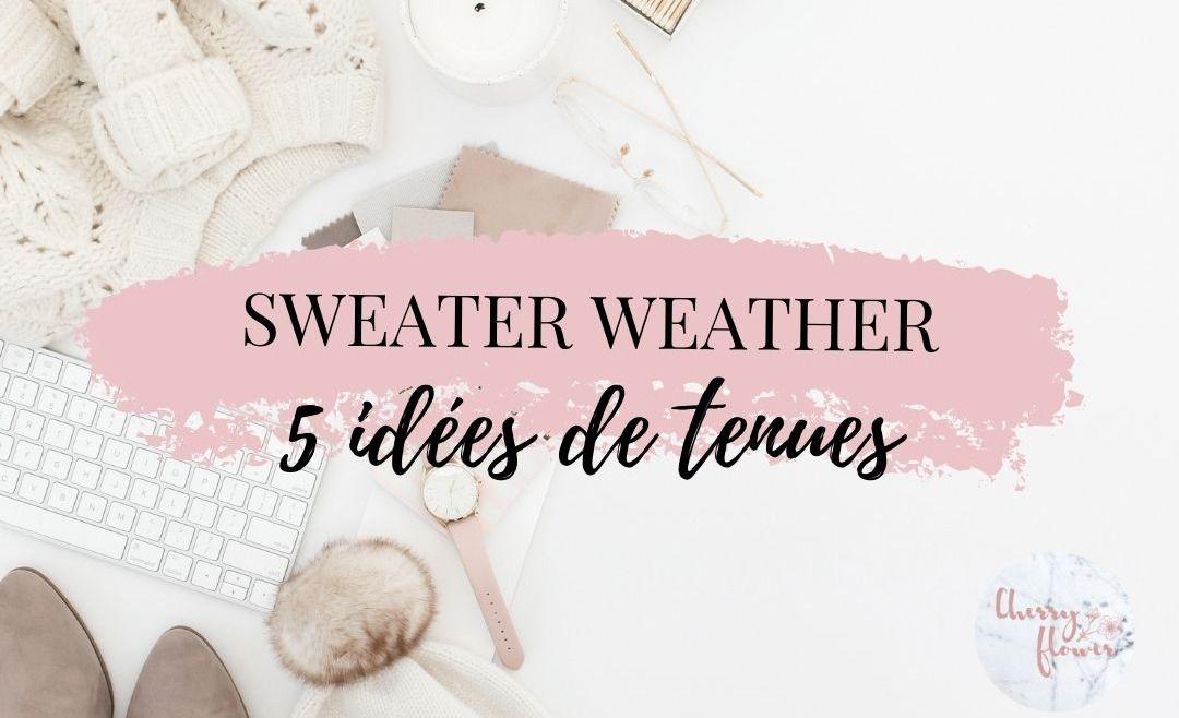 Sweater weather: 5 idées de tenues pour rester stylée et élégante
