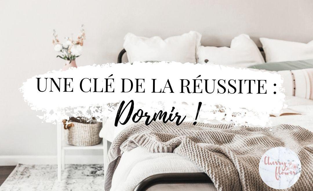 Une clé de la réussite : Dormir !