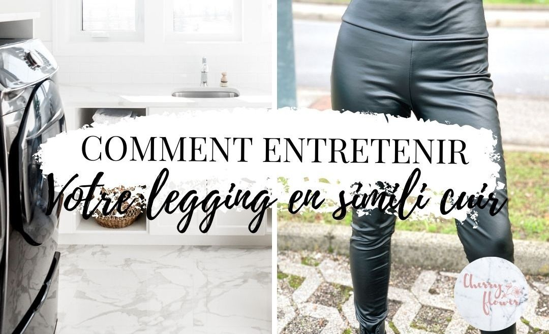Comment entretenir son legging en simili cuir ?