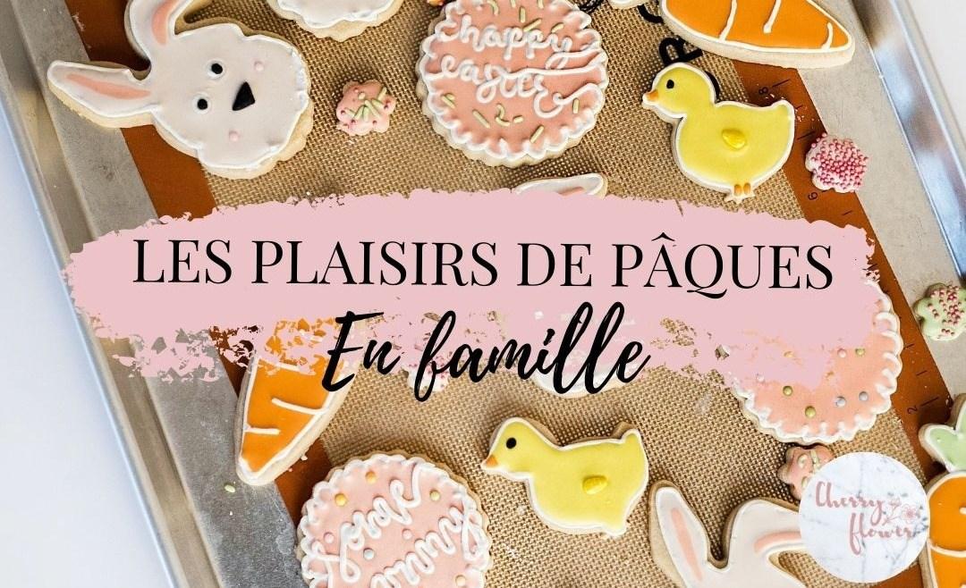 Les plaisirs de Pâques en famille
