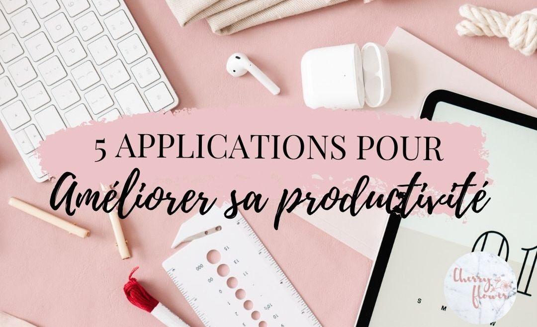 5 applications à avoir pour une meilleure organisation et productivité