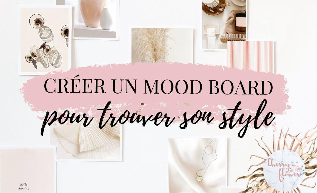 Trouver ou faire évoluer son style grâce aux Mood boards