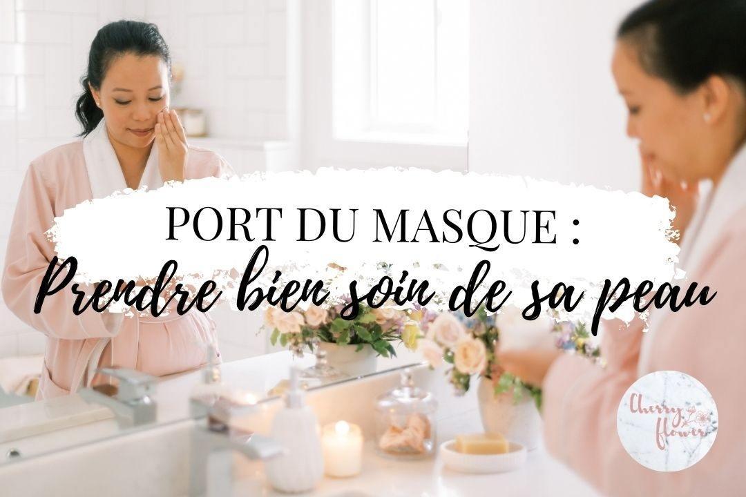 Port du masque : Comment prendre bien soin de sa peau ?