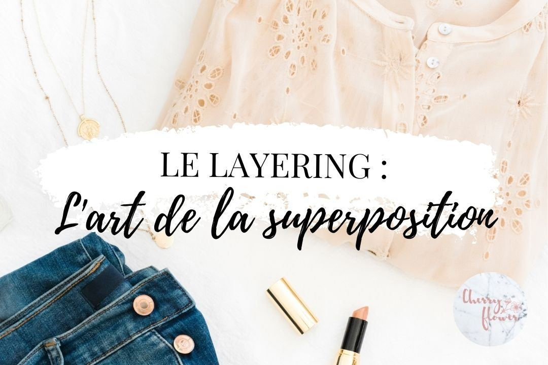 Le layering : l'art de superposer ses vêtements